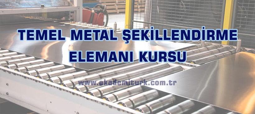 Temel Metal Şekillendirme Elemanı Kursu